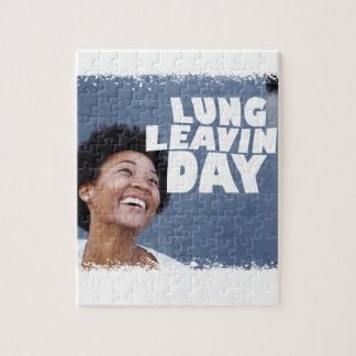 February 2nd - Lung Leavin' Day - Appreciation Day Jigsaw Puzzle