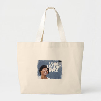 February 2nd - Lung Leavin' Day - Appreciation Day Large Tote Bag