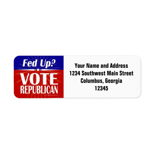 Fed Up? Vote Republican Return Address Label