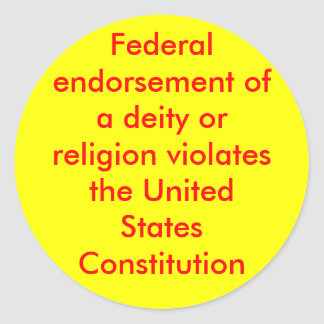 Federal endorsement of a deity or religion viol... round sticker