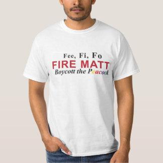 Fee, Fi, Fo Fire Matt! T-Shirt