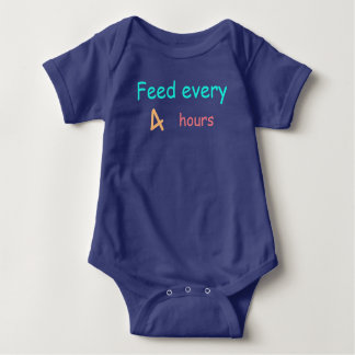 Feed every 4 hours baby baby bodysuit