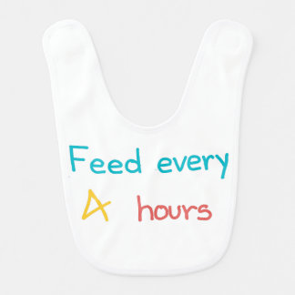 Feed Every 4 Hours bib
