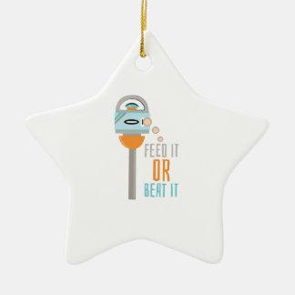 Feed It Or Beat It Ceramic Ornament