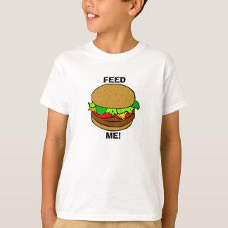 Feed Me!: Burger T T-Shirt