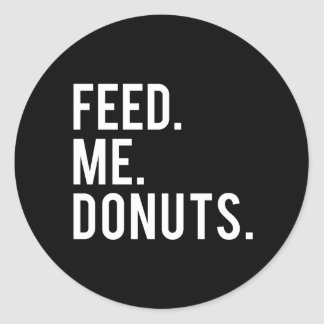 Feed Me Donuts Print Classic Round Sticker