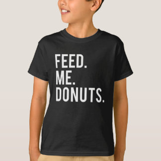 Feed Me Donuts Print T-Shirt