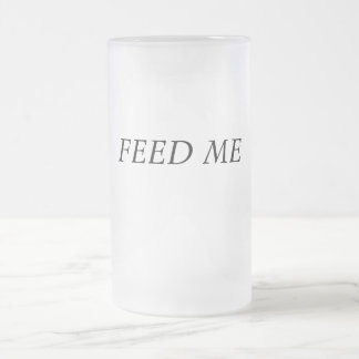 FEED ME FROSTED GLASS BEER MUG