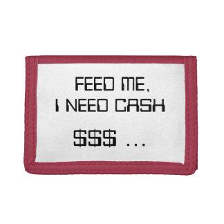 FEED ME, I NEED CASH $$$ ... TRI-FOLD WALLET