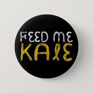 Feed me kale 6 cm round badge