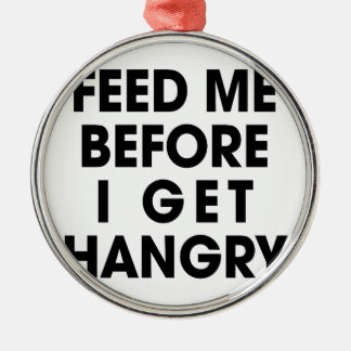 Feed Me Metal Ornament