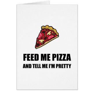 Feed Me Pizza Pretty Card