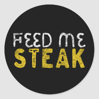 Feed me steak classic round sticker