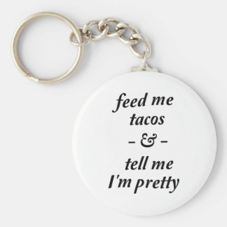 Feed Me Tacos Basic Round Button Key Ring