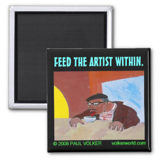 FEED THE ARTIST WITHIN. $3.00 SQUARE MAGNET