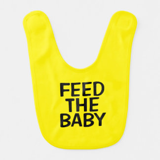 FEED THE BABY Baby Bib