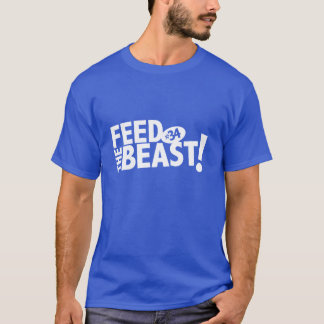 Feed the Beast TShirt
