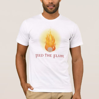 Feed the Flame T-Shirt
