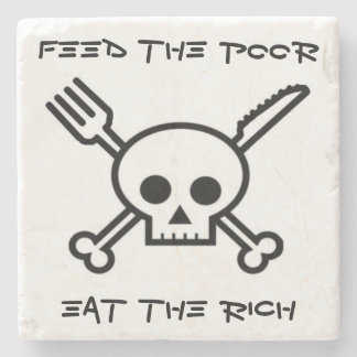 Feed the Poor Eat the Rich - Drink Coasters Stone Coaster