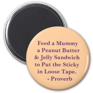 Feed Your Mummy! 6 Cm Round Magnet