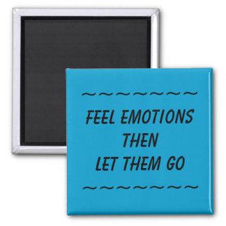 FEEL EMOTIONS THEN LET THEM GO - magnet