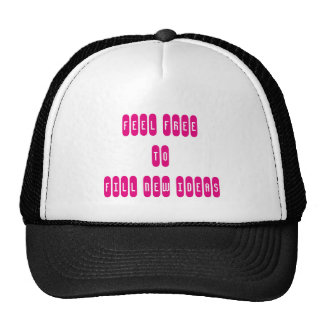 Feel Free To Fill New İdeas Trucker Hat