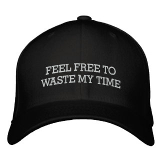 FEEL FREE TO WASTE MY TIME, JG EMBROIDERED HAT
