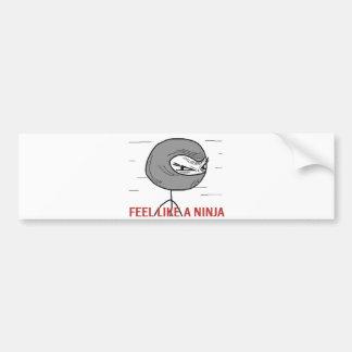 Feel Like A Ninja Bumper Sticker
