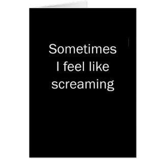 Feel Like Screaming Card