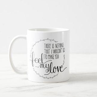 Feel My Love Coffee Mug