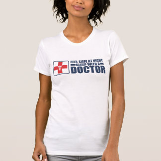 Feel Safe at Night Sleep With a Doctor T-Shirt