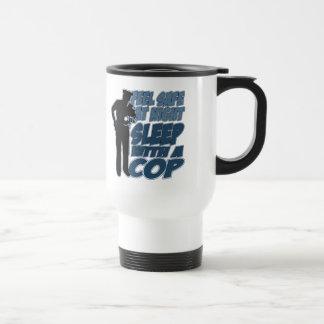 Feel Safe, Sleep with a Cop Travel Mug