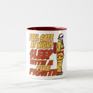 Feel Safe, Sleep with a Firefighter Two-Tone Coffee Mug