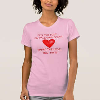 Feel the Love on Valentine's Day Share the Love... Shirt