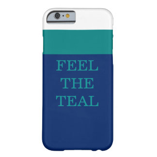 Feel The Teal! Barely There iPhone 6 Case