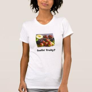feelin' fruity? tee shirt