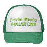 Feelin Kinda Squatchy Hats
