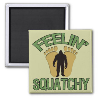 Feelin' Squatchy Square Magnet