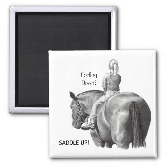 FEELING DOWN? SADDLE UP! PENCIL HORSE ART MAGNET