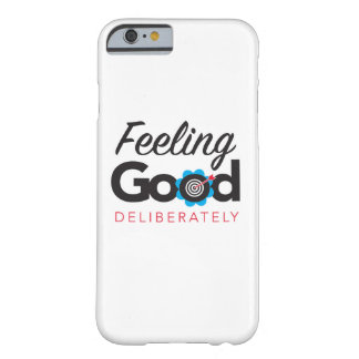 Feeling Good Deliberately - iPhone 6/6s, Barely Barely There iPhone 6 Case