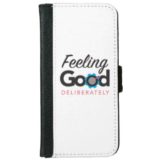 Feeling Good Deliberately -iPhone 6/6s Wallet Case