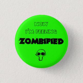 Feeling zombified 3 cm round badge