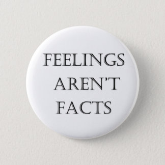 Feelings Aren't Facts 6 Cm Round Badge