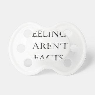 Feelings Aren't Facts Baby Pacifier