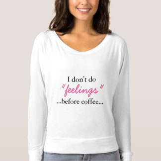 Feelings Before Coffee - long sleeve shirt