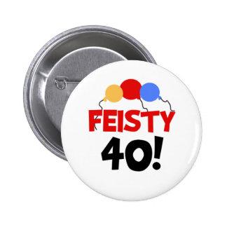 Feisty 40 6 cm round badge