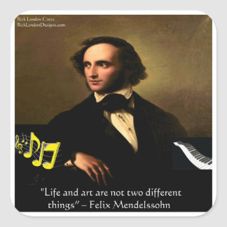 Felix Mendelssohn Life Is Art Quote Gifts & Cards Square Sticker
