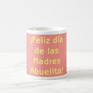 ¡Feliz Día de las Madres Abuelita! Coffee Mug