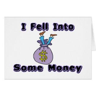 Fell Into Money Card
