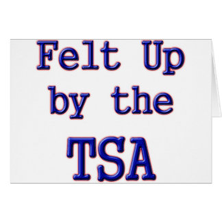 Felt Up by the TSA Greeting Card